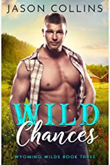 Wild Chances (Wyoming Wilds Book 3) Kindle Edition