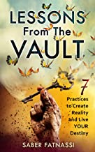 Lessons From The Vault: 7 Practices to Create Reality and Live YOUR Destiny (English Edition)