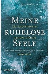 Meine ruhelose Seele: Die Geschichte einer bipolaren Störung (German Edition) Kindle Edition