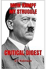 MEIN KAMPF MY STRUGGLE: CRITICAL DIGEST Kindle Edition