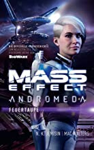 Mass Effect Andromeda, Band 2: Feuertaufe (German Edition)