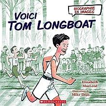 Biographie En Images: Voici Tom Longboat (Biographies En Images) (French Edition)