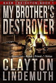 My Brother`s Destroyer (Baer Creighton Book 1)