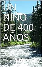 UN NIÑO DE 400 AÑOS (FICCIÓN - EDUCATIVO nº 35) (Spanish Edition)