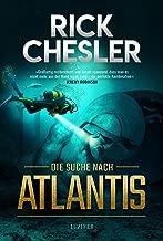 DIE SUCHE NACH ATLANTIS: Thriller, Abenteuer (German Edition)