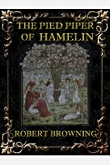 The Pied Piper of Hamelin (Illustrated) Kindle Edition