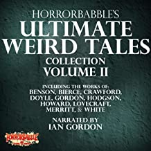 HorrorBabble's Ultimate Weird Tales Collection, Volume II