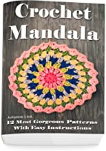 Crochet Mandala: 12 Most Gorgeous Patterns With Easy Instructions: (Crochet Hook A, Crochet Accessories, Crochet Patterns, Crochet Books, Easy Crochet ... Dummies, Crochet Patterns) (English Edition)