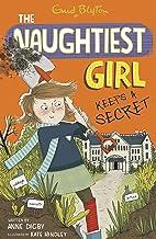 The Naughtiest Girl: Naughtiest Girl Keeps A Secret: Book 5