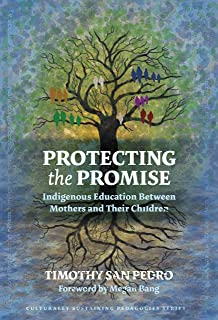 Protecting the Promise: Indigenous Education Between Mothers and Their Children