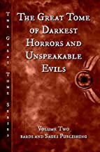 The Great Tome of Darkest Horrors and Unspeakable Evils (The Great Tome Series Book 2)