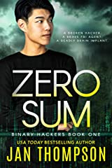 Zero Sum: Virtual Networks... A Near-Future Technothriller with Inspirational Romance (Binary Hackers Book 1) Kindle Edition