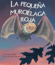 La pequeña murciélaga roja [Little Red Bat] (Spanish Edition) (Arbordale Collection)
