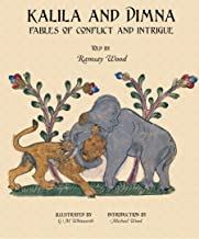 KALILA WA DIMNA, Vol. 2: - Fables of Conflict and Intrigue from the Panchatantra, Jatakas, Bidpai, Kalilah wa Dimnah and Lights of Canopus (KALILA AND DIMNA)