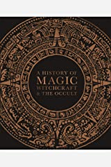 A History of Magic, Witchcraft and the Occult Kindle Edition