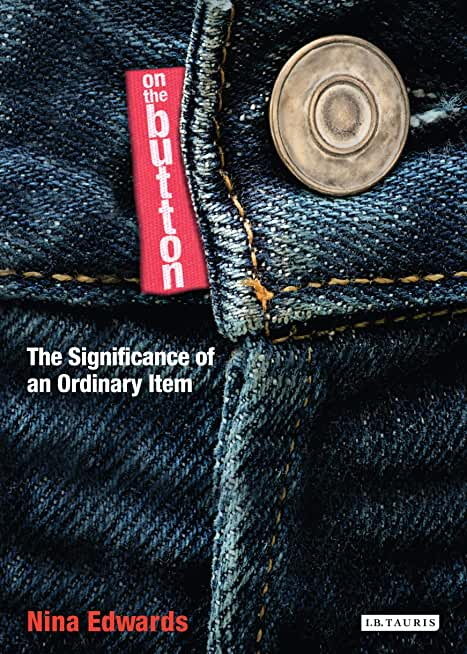On the Button: The Significance of an Ordinary Item (English Edition)