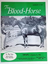 The Blood-Horse: A Weekly Magazine August 17, 1957 Featuring Swaps