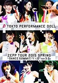 "ZEPP TOUR 2015春 ~DANCE SUMMIT""1×0""ver3.0~ [Blu-ray]"