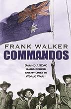 Commandos: Heroic and Deadly ANZAC Raids in World War II