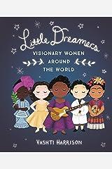Little Dreamers: Visionary Women Around the World (Vashti Harrison) Kindle Edition