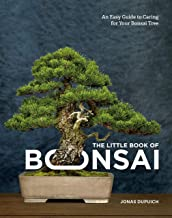 The Little Book of Bonsai: An Easy Guide to Caring for Your Bonsai Tree (English Edition)