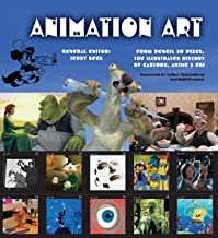 Animation Art (eBook): From Pencil to Pixel, the illustrated History of Cartoon, Anime & CGI (Illustrated Digital Editions)
