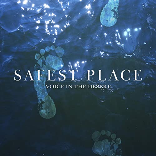 Voice In The Desert - Safest Place 2019