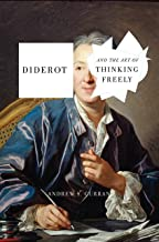 Diderot and the Art of Thinking Freely (English Edition)