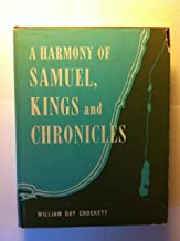 A HARMONY OF SAMUEL, KINGS AND CHRONICLES The Books of the Kings of Judah and Israel