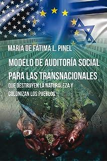 Modelo de auditoría social para las transnacionales que destruyen la naturaleza y colonizan los pueblos