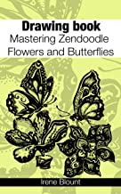Drawing book: Mastering Zendoodle Flowers and Butterflies