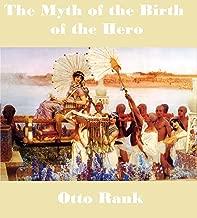 The Myth of the Birth of the Hero: A Psychological Interpretation of Mythology