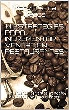 14 ESTRATEGIAS PARA INCREMENTAR VENTAS EN RESTAURANTES: