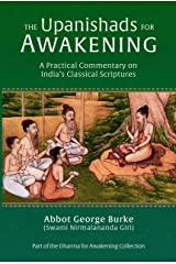 The Upanishads for Awakening: A Practical Commentary on India's Classical Scriptures (Dharma for Awakening Collection) Kindle Edition