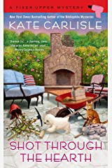 Shot Through the Hearth (A Fixer-Upper Mystery Book 7) Kindle Edition