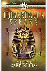 Tutankhamen Speaks Kindle Edition