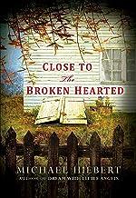 Close to the Broken Hearted (An Alvin, Alabama Novel Book 2)