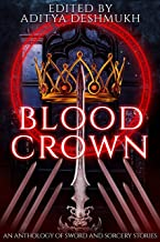 Blood Crown: An Anthology Of Sword And Sorcery Stories
