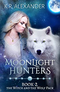 Moonlight Hunters: A Reverse Harem Shifter Romance (The Witch and the Wolf Pack Book 2)