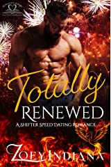 Totally Renewed: A Shifter Speed Dating Romance (The Shifter Speed Dating Book 4) Kindle Edition