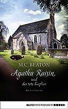 Agatha Raisin und der tote Kaplan: Kriminalroman (Agatha Raisin Mysteries 13) (German Edition)