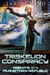 Triskelion Conspiracy (Agents of the Planetary Republic Book 3) Kindle Edition
