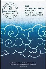 The Latehomecomer: A Hmong Family Memoir Kindle Edition