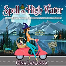 Spell or High Water: An Elemental Witches of Eternal Springs Cozy Mystery, Book 4