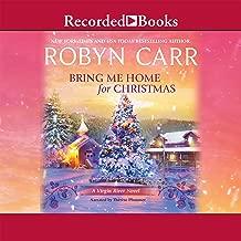 Bring Me Home For Christmas: A Virgin River Novel