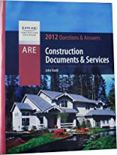KAPLAN Construction Education - ARE 4.0 - Construction Documents & Services - Practice Questions and Answers (KAPLAN Construction Education)