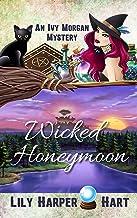 Wicked Honeymoon (An Ivy Morgan Mystery Book 19)