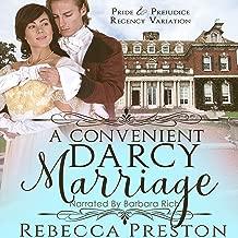 A Convenient Darcy Marriage: A Pride & Prejudice Regency Variation
