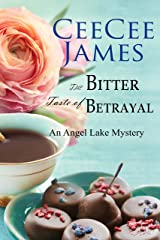 The Bitter Taste of Betrayal: An Angel Lake Mystery (Walking Calamity Cozy Mystery Book 2) Kindle Edition