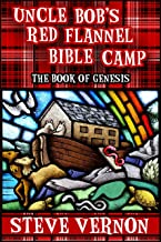 Uncle Bob's Red Flannel Bible Camp - The Book of Genesis (English Edition)